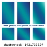 set of trendy gradient mesh... | Shutterstock .eps vector #1421733329