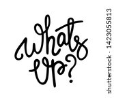 whats up   hand drawn text.... | Shutterstock .eps vector #1423055813