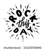rock this day   hand drawn text.... | Shutterstock .eps vector #1423055840
