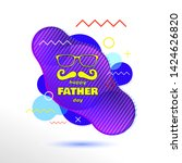 happy fathers day. vector... | Shutterstock .eps vector #1424626820