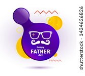 happy fathers day. vector... | Shutterstock .eps vector #1424626826