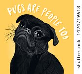 pugs are people too.   funny... | Shutterstock .eps vector #1424719613