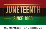 juneteenth freedom day. african ... | Shutterstock .eps vector #1424888393