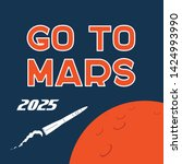 cartoon poster with go to mars... | Shutterstock . vector #1424993990