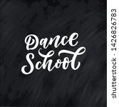 hand drawn phrase about dance... | Shutterstock .eps vector #1426826783