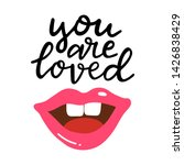 you are loved hand written... | Shutterstock .eps vector #1426838429