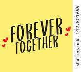 forever together hearts slogan... | Shutterstock .eps vector #1427801666