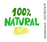 100   natural food green sign ... | Shutterstock .eps vector #1427827679