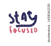 stay focused inspirational... | Shutterstock .eps vector #1428262220