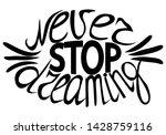 never stop dreaming   hand...   Shutterstock . vector #1428759116
