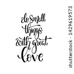 do small things with great love ... | Shutterstock .eps vector #1429619573
