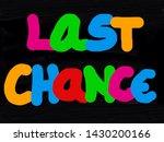 last chance handwritten on a... | Shutterstock . vector #1430200166