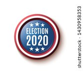 election 2020 round badge on... | Shutterstock . vector #1430958353