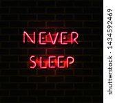 "neon sign with ""never sleep""... | Shutterstock .eps vector #1434592469"