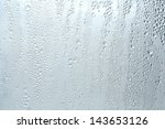 water bubbles on a window. | Shutterstock . vector #143653126