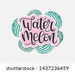 "hand drawn ""watermelon""... | Shutterstock .eps vector #1437236459"