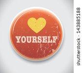 love yourself   vector pin  ...   Shutterstock .eps vector #143885188