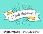 think positive. vintage trendy... | Shutterstock . vector #1439321840