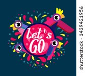 let's go  beautiful greeting... | Shutterstock .eps vector #1439421956
