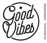 good vibes quotes lettering... | Shutterstock .eps vector #1440653060