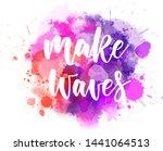 make waves   inspirational...   Shutterstock .eps vector #1441064513
