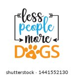 less people more dogs inspiring ... | Shutterstock .eps vector #1441552130