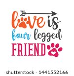 love is four legged friend... | Shutterstock .eps vector #1441552166
