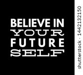 the ability to believe in...   Shutterstock . vector #1442132150