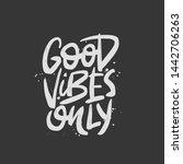 good vibes only vector brush... | Shutterstock .eps vector #1442706263