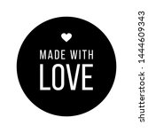 made with love inscription... | Shutterstock .eps vector #1444609343
