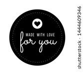 made with love inscription... | Shutterstock .eps vector #1444609346