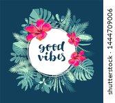 good vibes slogan. trendy... | Shutterstock . vector #1444709006