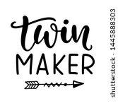 twin maker. funny t shirt... | Shutterstock .eps vector #1445888303