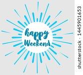 happy weekend calligraphy...   Shutterstock .eps vector #1445901653