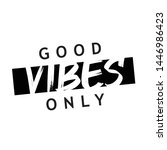 good vibes only quote  square ... | Shutterstock .eps vector #1446986423