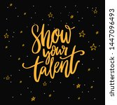 show your talent sign.... | Shutterstock .eps vector #1447096493