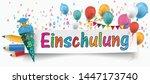 german text einschulung ... | Shutterstock .eps vector #1447173740