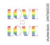 love is love hand lettering... | Shutterstock .eps vector #1447363133