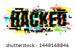 the word hacked. the glitch... | Shutterstock .eps vector #1448168846