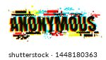the word anonymous. the glitch... | Shutterstock .eps vector #1448180363