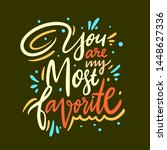 you are my most favorite hand... | Shutterstock .eps vector #1448627336