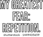 my greatest fear repetition... | Shutterstock .eps vector #1449435659
