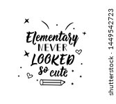 elementary never looked so cute.... | Shutterstock .eps vector #1449542723