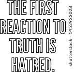 the first reaction to truth is...   Shutterstock .eps vector #1452933023