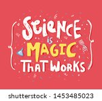 science is magic that works  ... | Shutterstock .eps vector #1453485023