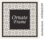 decorative frame and border in... | Shutterstock .eps vector #1453663139
