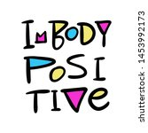 i'm body positive hand drawn... | Shutterstock .eps vector #1453992173