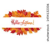 autumn design with leaves.... | Shutterstock .eps vector #1454132336
