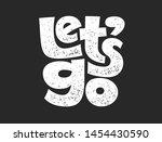 let s go vector grunge chalk...   Shutterstock .eps vector #1454430590