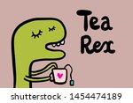 tea rex hand drawn vector... | Shutterstock .eps vector #1454474189